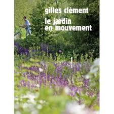 Clément-Le jardin en mouvement
